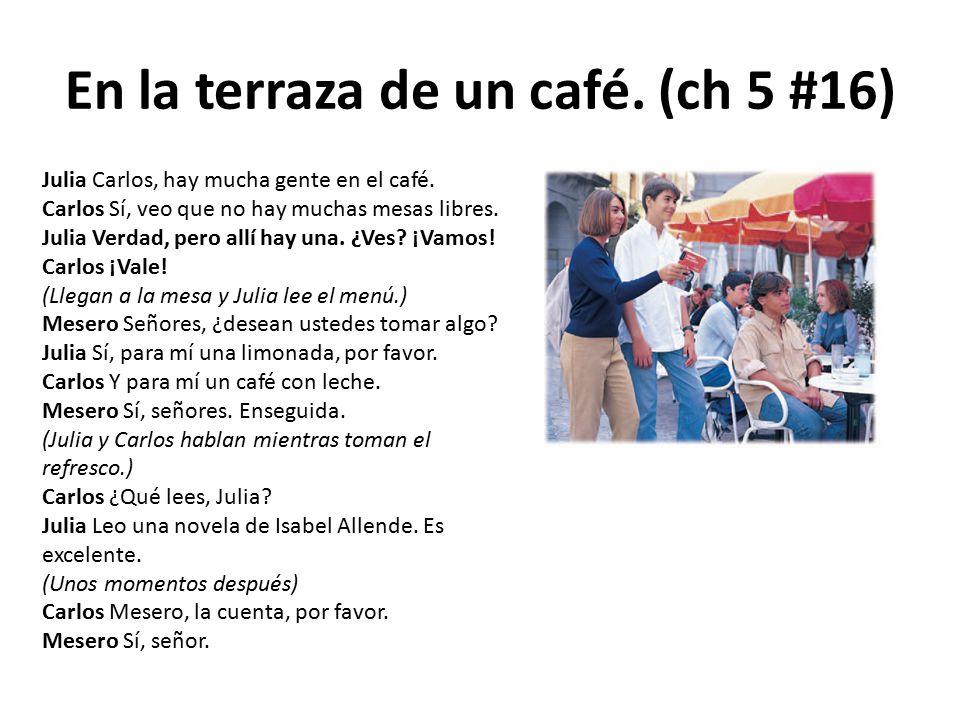 En la terraza de un café. (ch 5 #16)