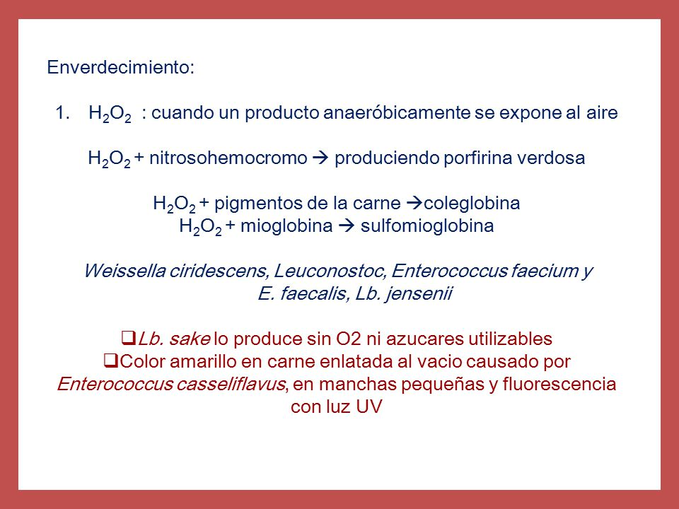 H2O2 : cuando un producto anaeróbicamente se expone al aire