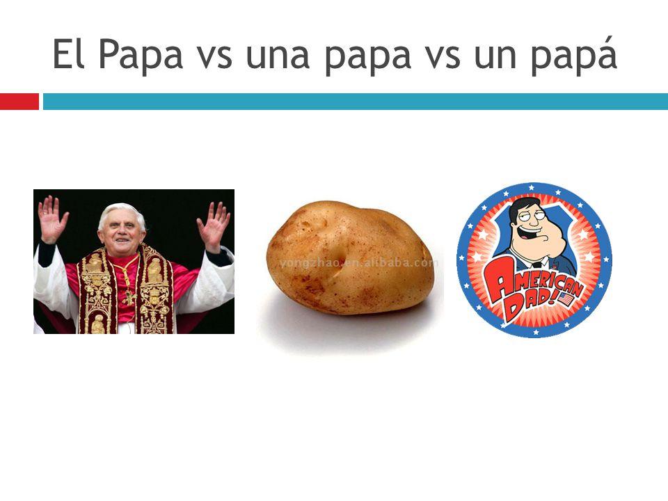 El Papa vs una papa vs un papá