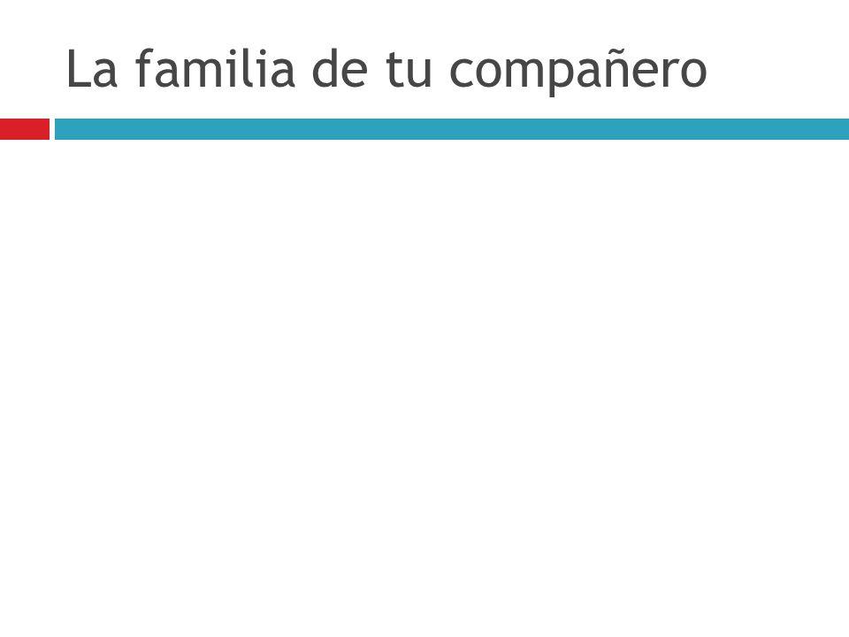 La familia de tu compañero