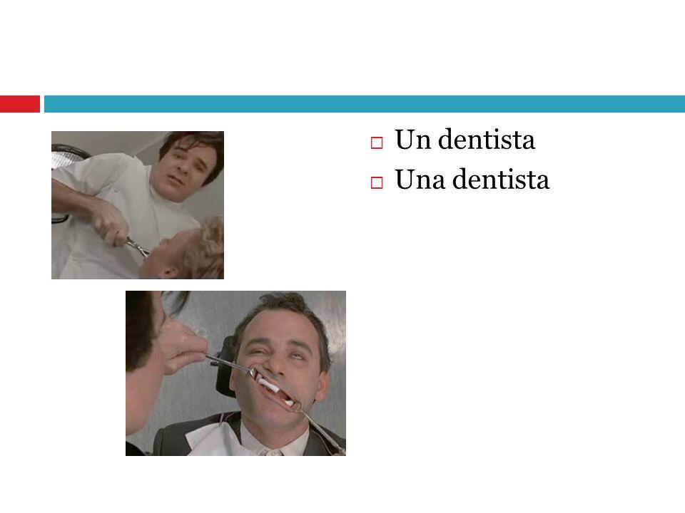 Un dentista Una dentista