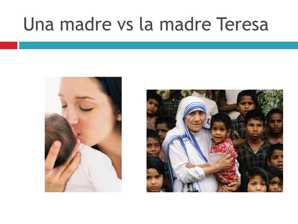 Una madre vs la madre Teresa