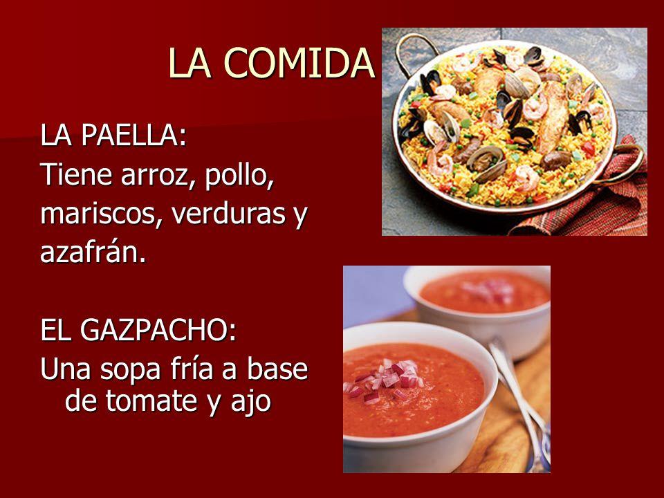 LA COMIDA LA PAELLA: Tiene arroz, pollo, mariscos, verduras y azafrán.