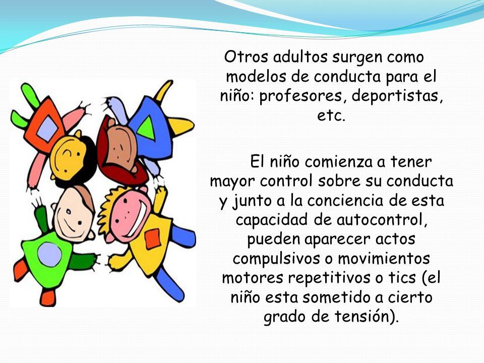 Otros adultos surgen como modelos de conducta para el niño: profesores, deportistas, etc.