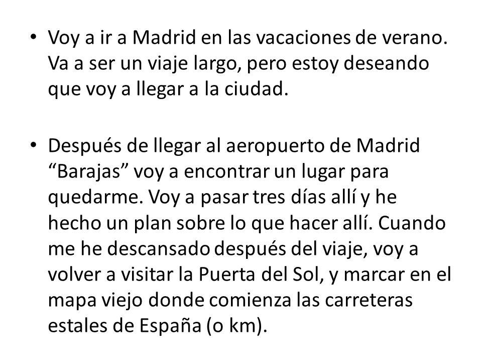 Voy a ir a Madrid en las vacaciones de verano