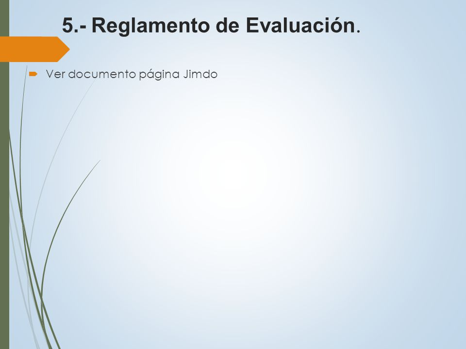 5.- Reglamento de Evaluación.