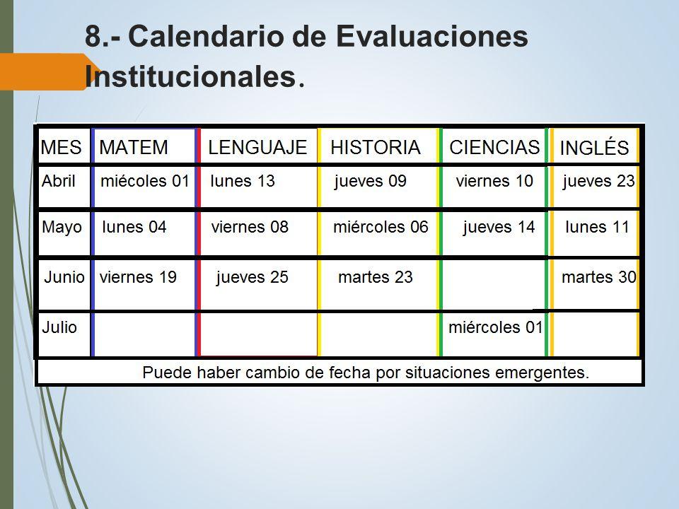 8.- Calendario de Evaluaciones Institucionales.