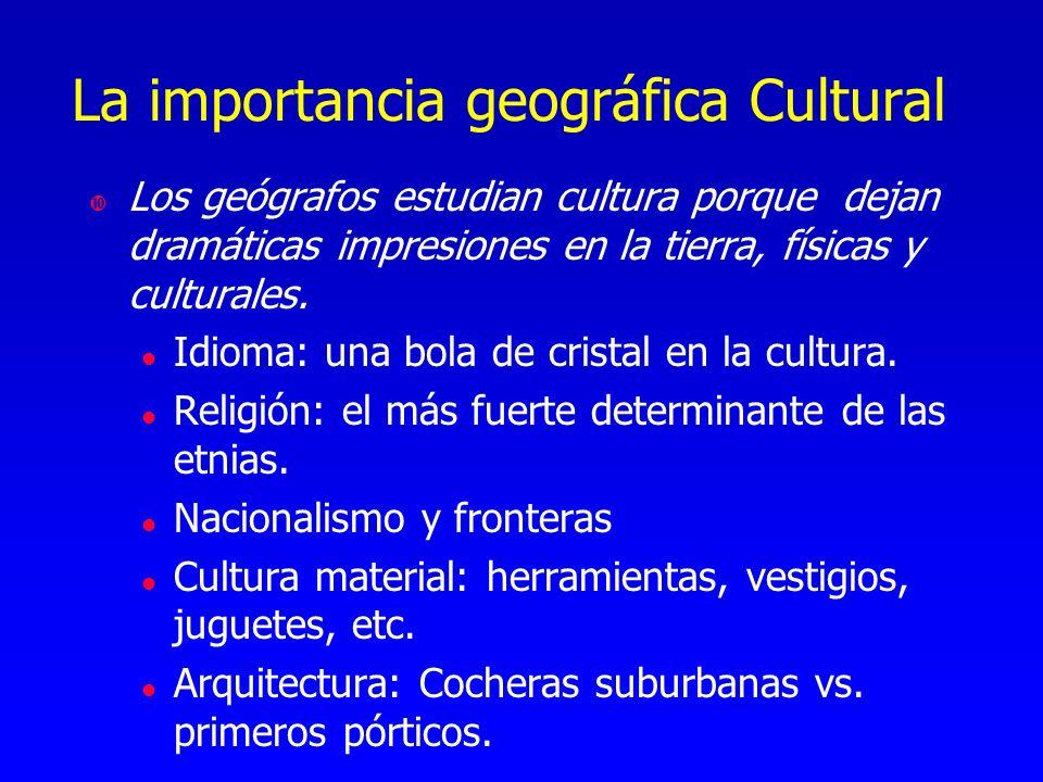 La importancia geográfica Cultural