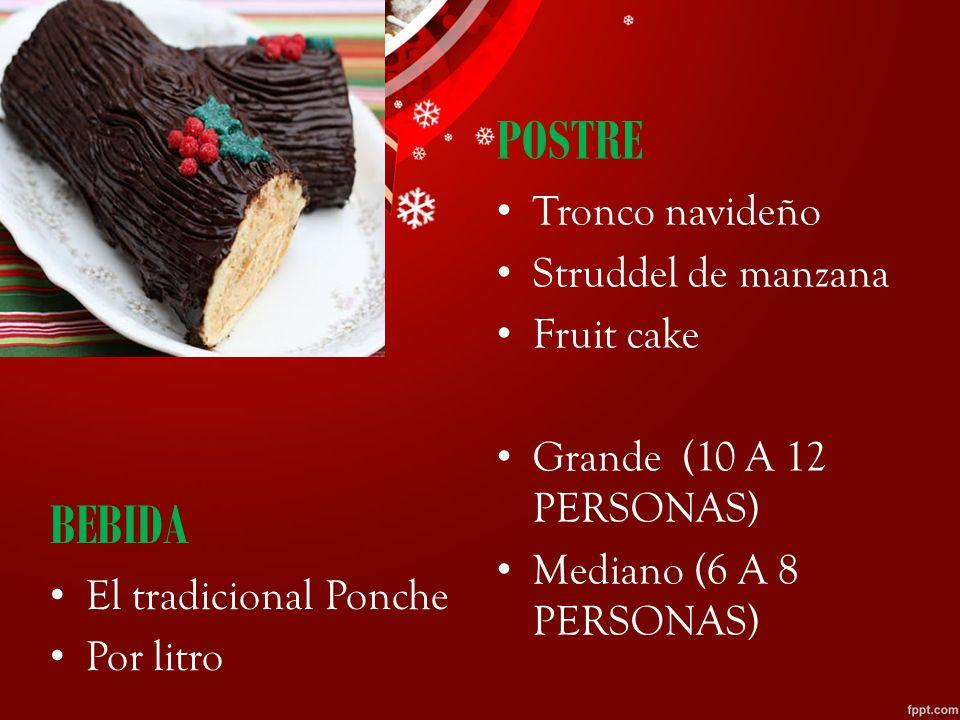 POSTRE BEBIDA Tronco navideño Struddel de manzana Fruit cake