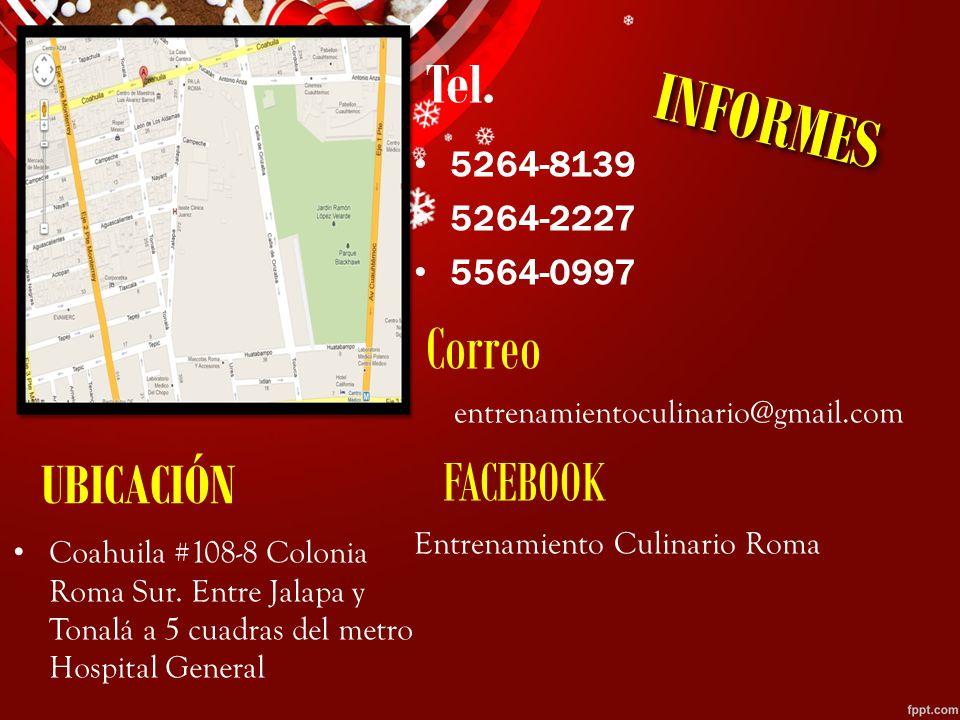 INFORMES Correo Tel. FACEBOOK UBICACIÓN 5264-8139 5264-2227 5564-0997