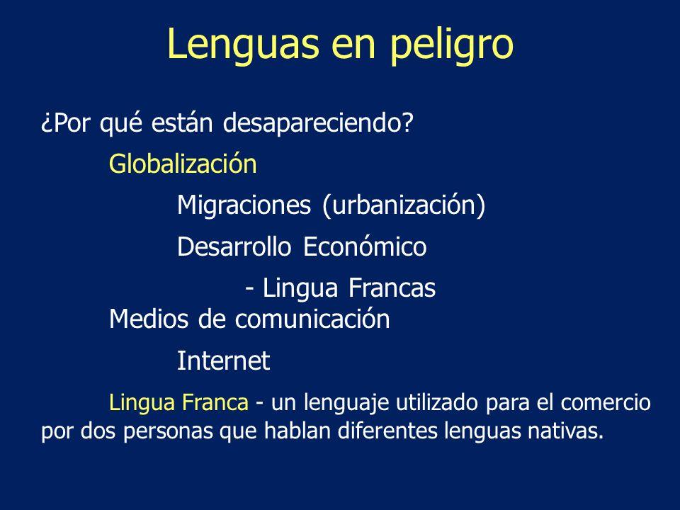 Lenguas en peligro ¿Por qué están desapareciendo Globalización