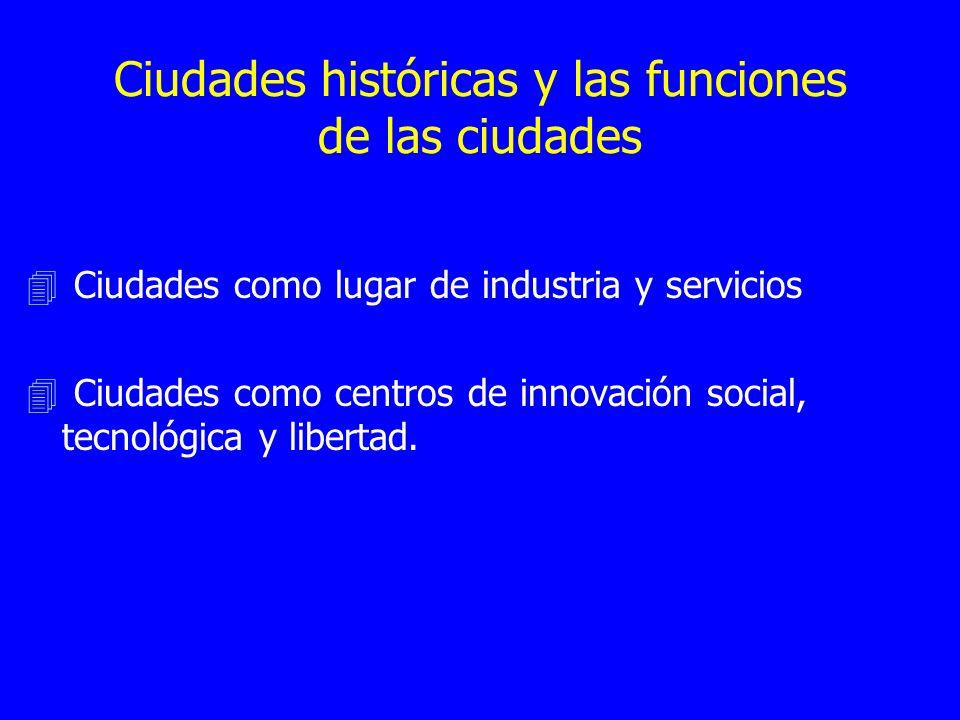 Ciudades históricas y las funciones de las ciudades