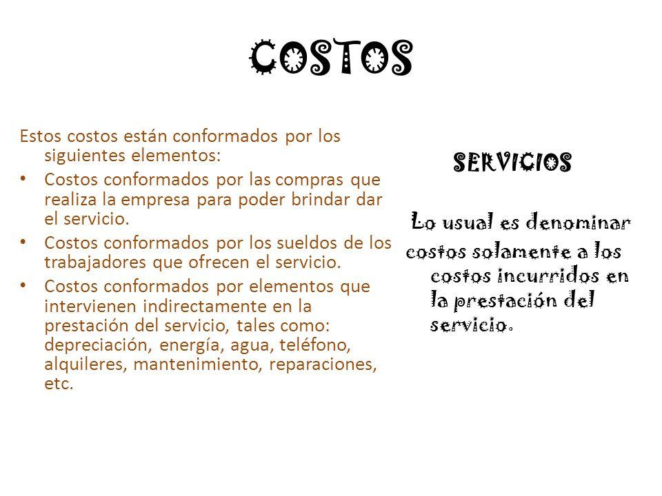 COSTOS Estos costos están conformados por los siguientes elementos: