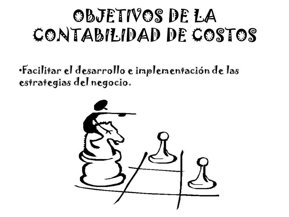 OBJETIVOS DE LA CONTABILIDAD DE COSTOS