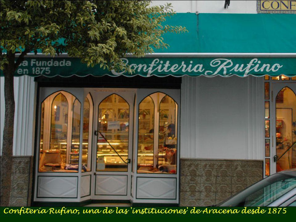 Confitería Rufino, una de las instituciones de Aracena desde 1875