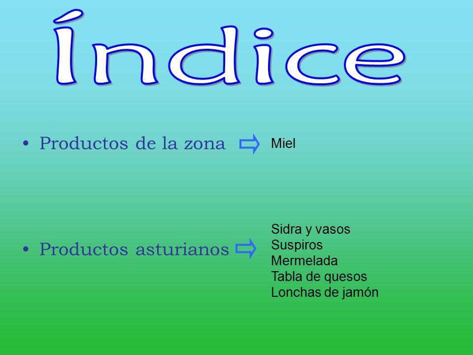 Índice Productos de la zona Productos asturianos Miel Sidra y vasos