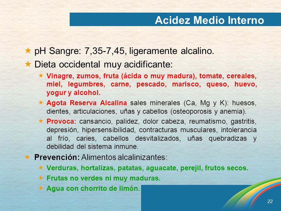 Acidez Medio Interno pH Sangre: 7,35-7,45, ligeramente alcalino.