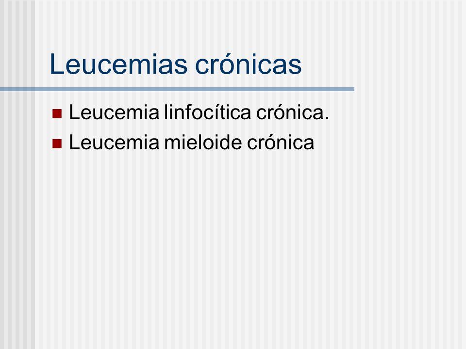 Leucemias crónicas Leucemia linfocítica crónica.