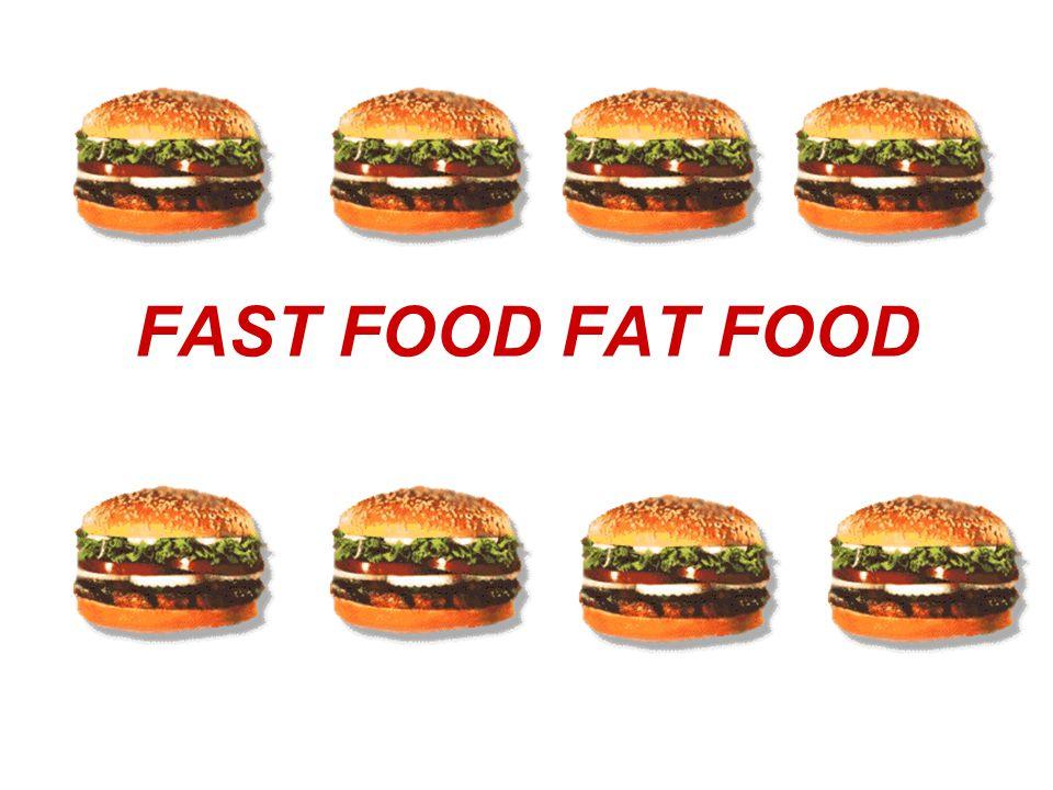 FAST FOOD FAT FOOD