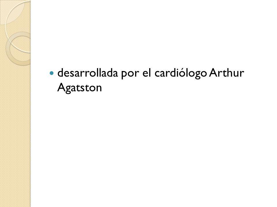 desarrollada por el cardiólogo Arthur Agatston