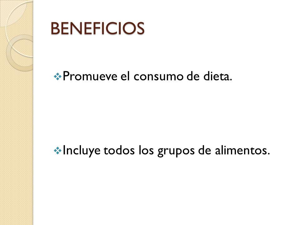 BENEFICIOS Promueve el consumo de dieta.