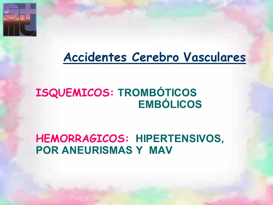 Accidentes Cerebro Vasculares ISQUEMICOS: TROMBÓTICOS