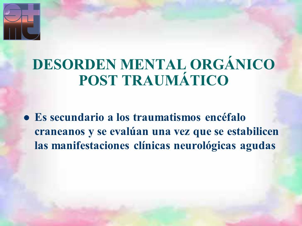 DESORDEN MENTAL ORGÁNICO POST TRAUMÁTICO