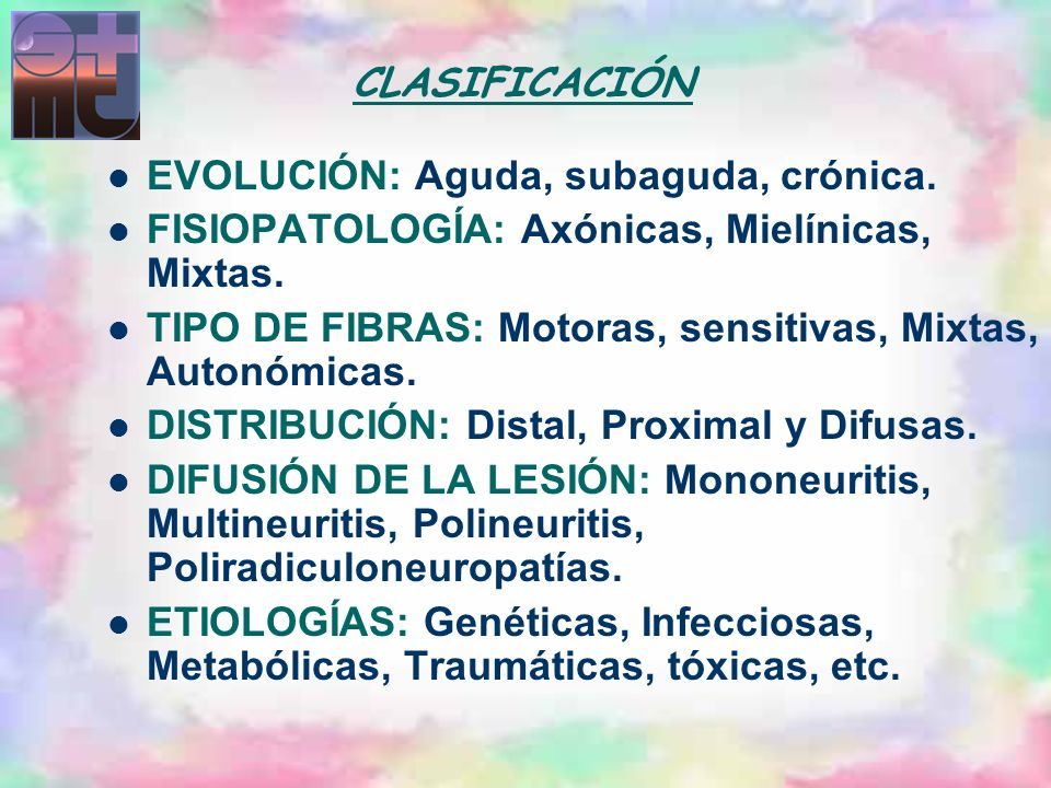 CLASIFICACIÓN EVOLUCIÓN: Aguda, subaguda, crónica. FISIOPATOLOGÍA: Axónicas, Mielínicas, Mixtas.