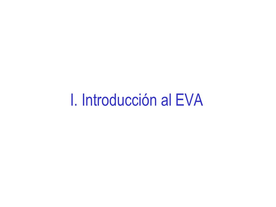 I. Introducción al EVA TAKEAWAYS WATCHOUTS Q&A's