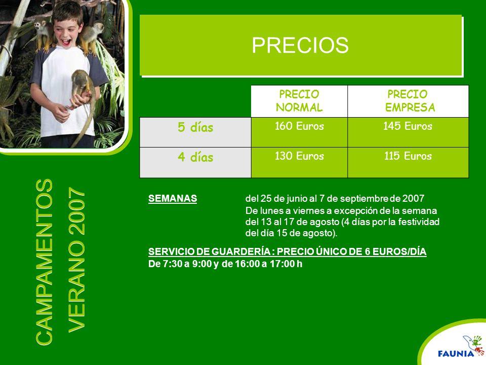 PRECIOS 5 días 4 días PRECIO NORMAL EMPRESA 160 Euros 145 Euros