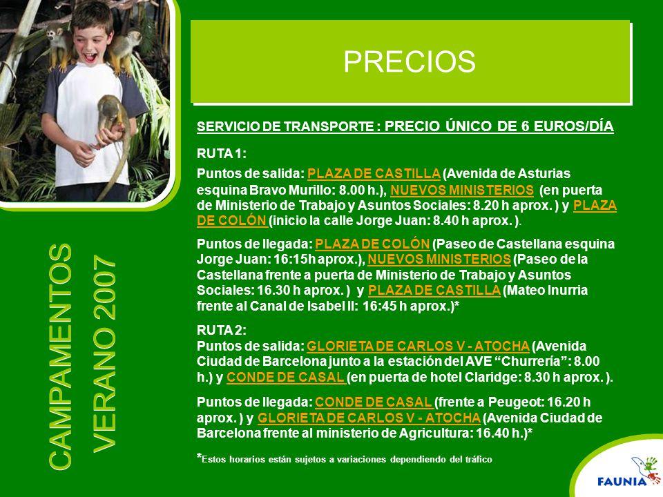 PRECIOS SERVICIO DE TRANSPORTE : PRECIO ÚNICO DE 6 EUROS/DÍA RUTA 1: