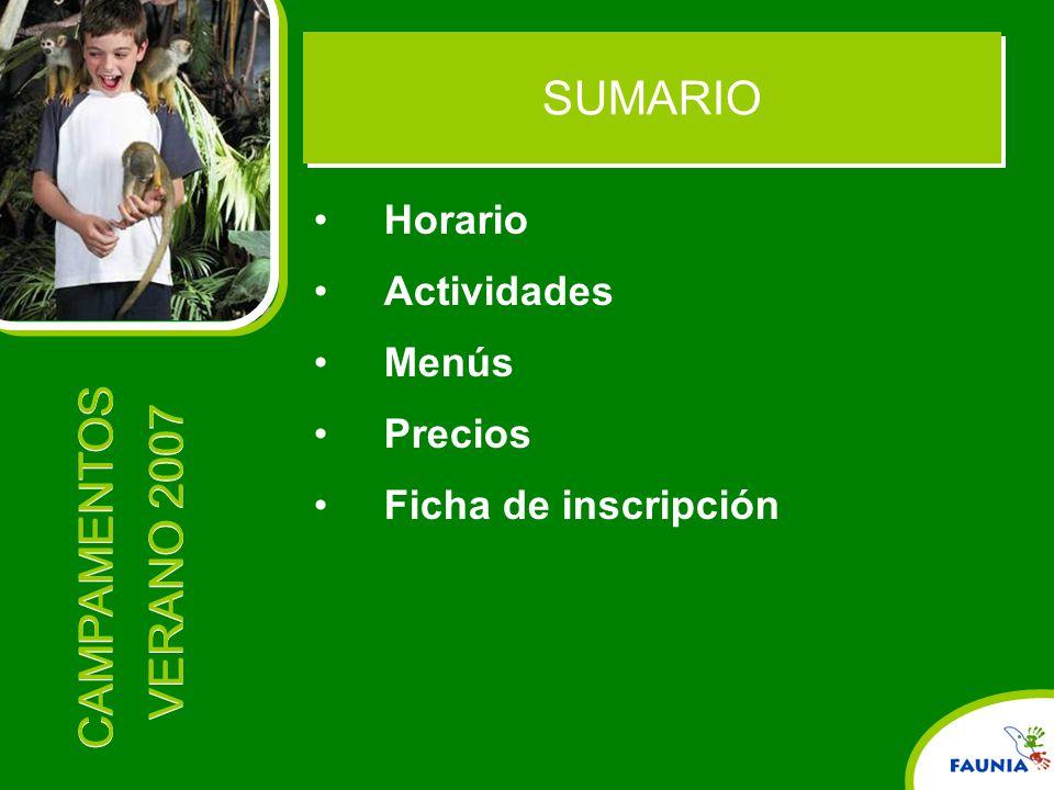 SUMARIO Horario Actividades Menús Precios Ficha de inscripción