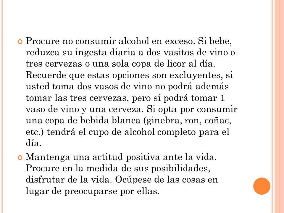 Procure no consumir alcohol en exceso