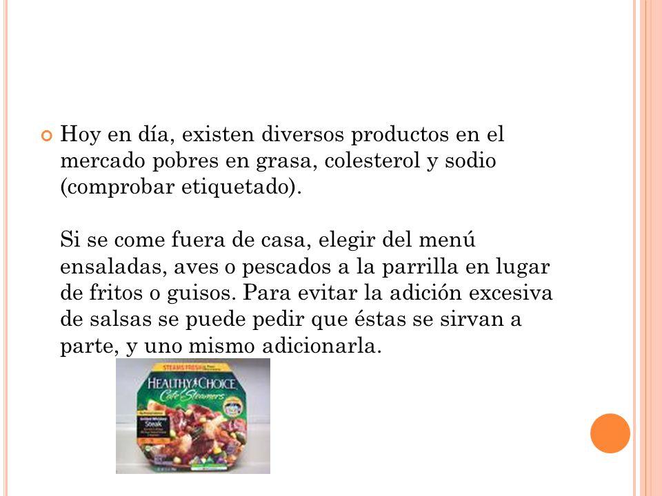 Hoy en día, existen diversos productos en el mercado pobres en grasa, colesterol y sodio (comprobar etiquetado).