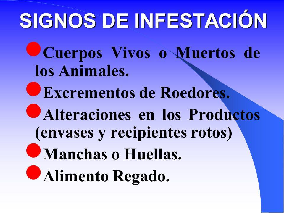 SIGNOS DE INFESTACIÓN Cuerpos Vivos o Muertos de los Animales.