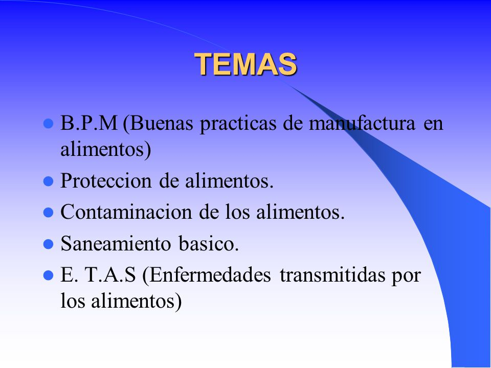 TEMAS B.P.M (Buenas practicas de manufactura en alimentos)