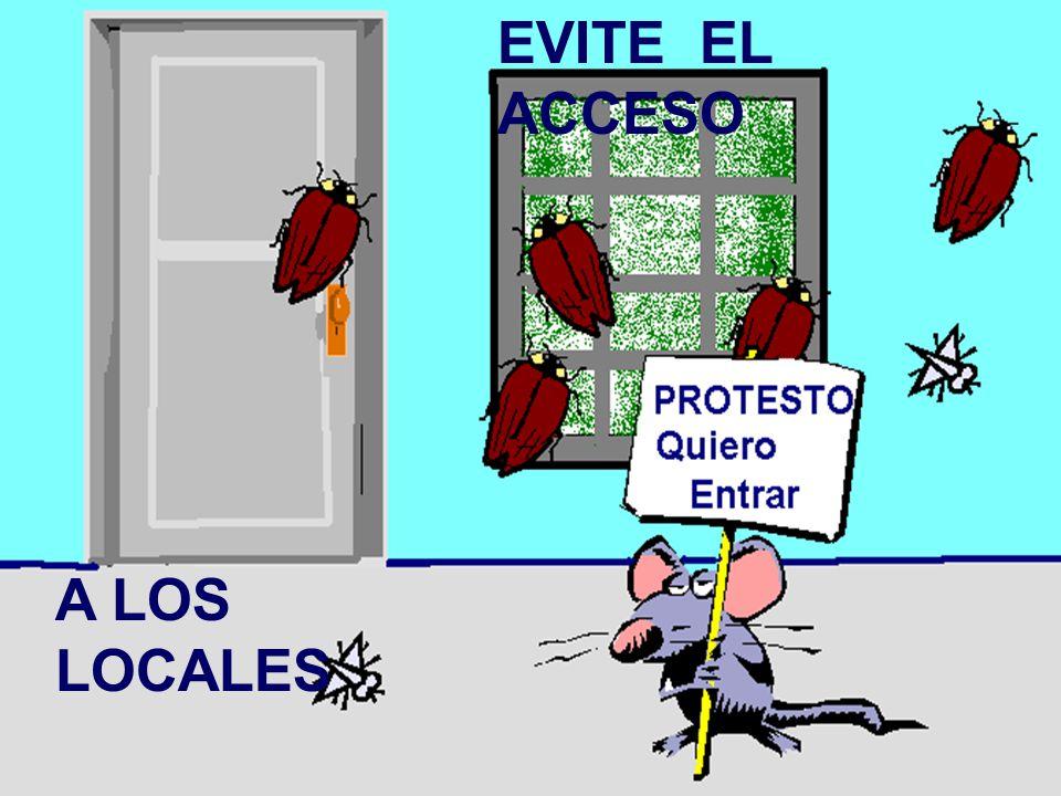 EVITE EL ACCESO A LOS LOCALES