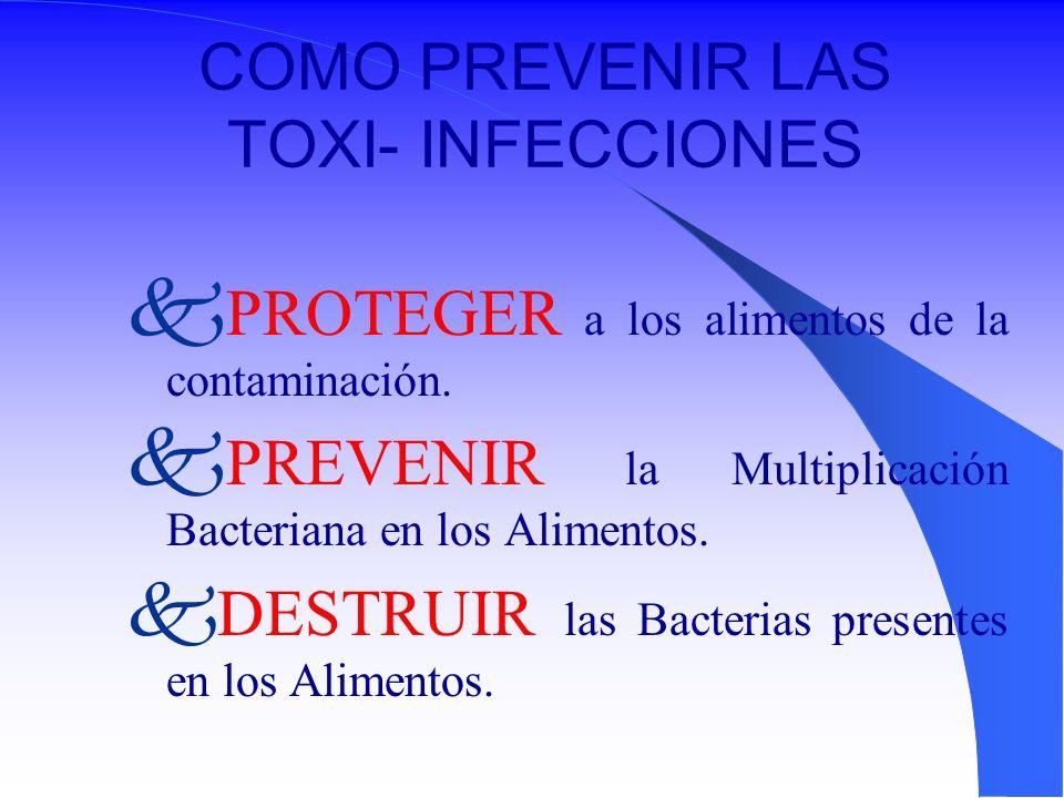 COMO PREVENIR LAS TOXI- INFECCIONES