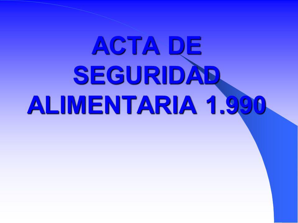 ACTA DE SEGURIDAD ALIMENTARIA 1.990