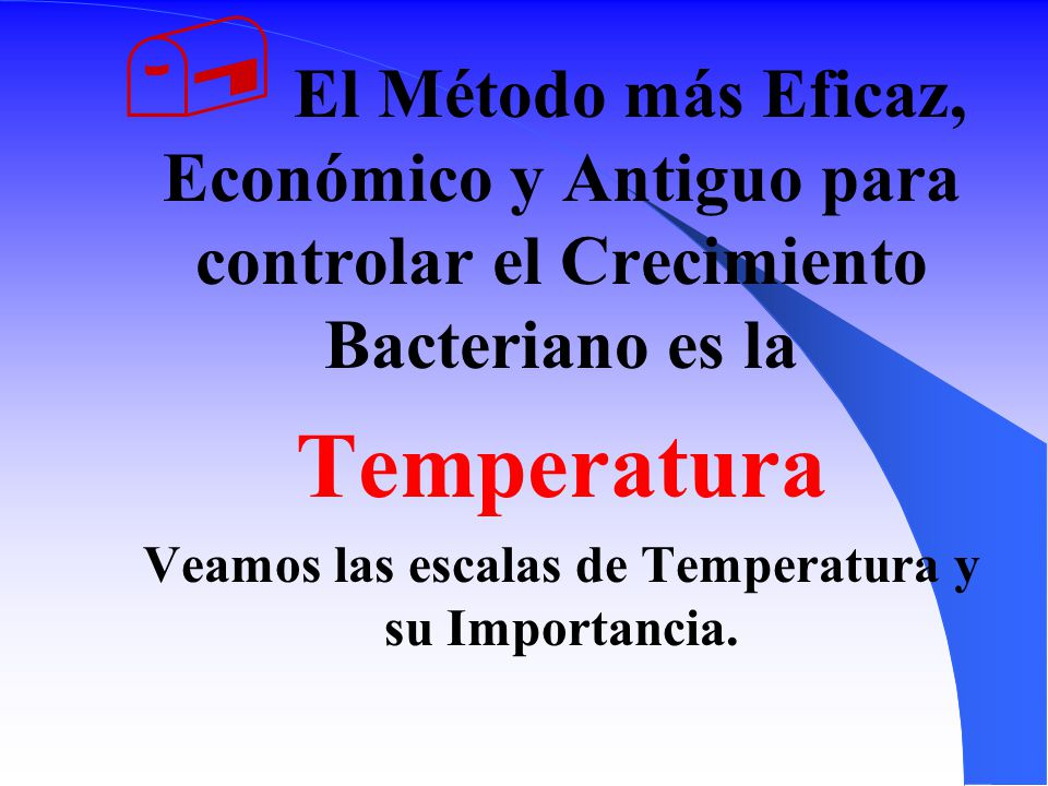 Veamos las escalas de Temperatura y su Importancia.