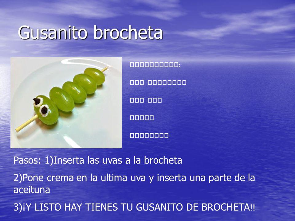 Gusanito brocheta Materiales: Una brocheta Una uva Crema Aceituna