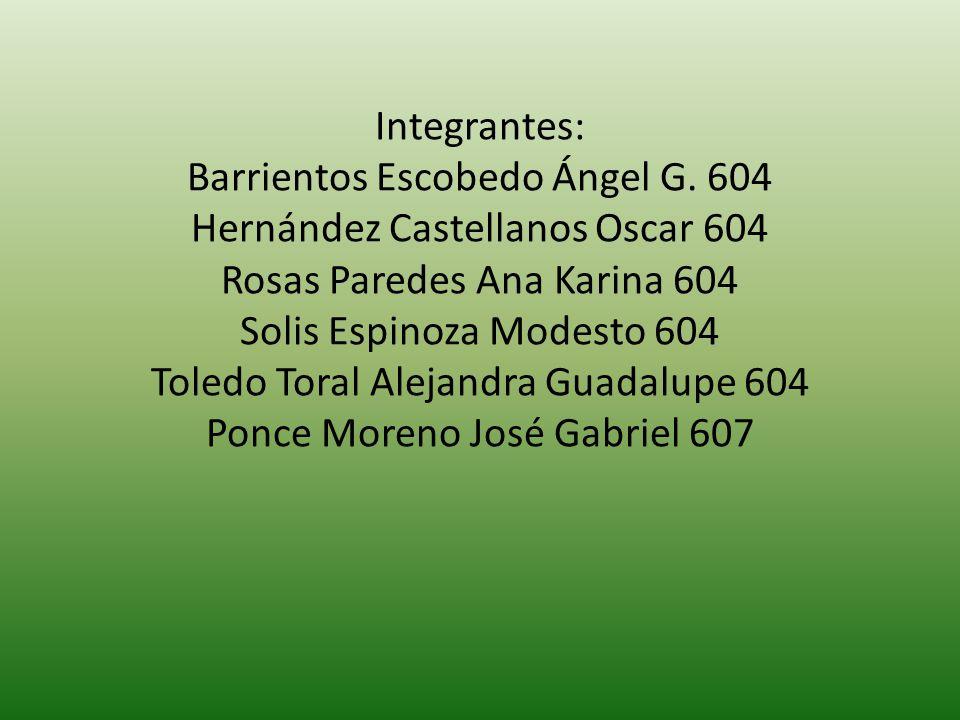 Integrantes: Barrientos Escobedo Ángel G