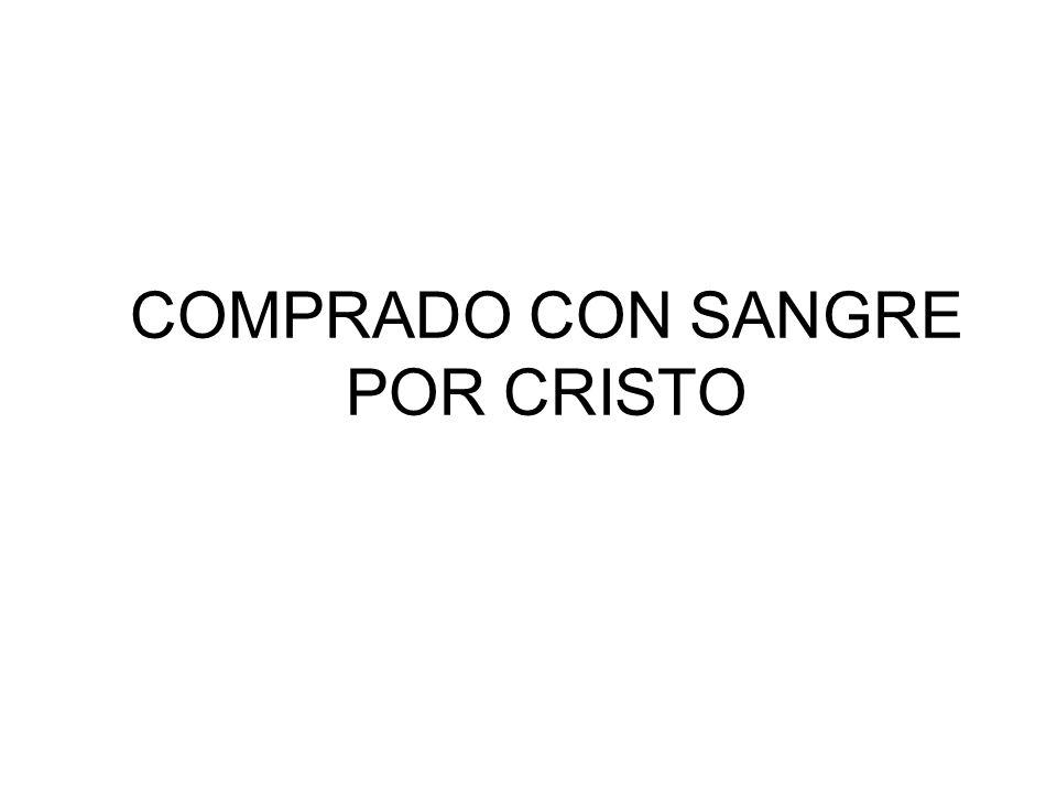 COMPRADO CON SANGRE POR CRISTO
