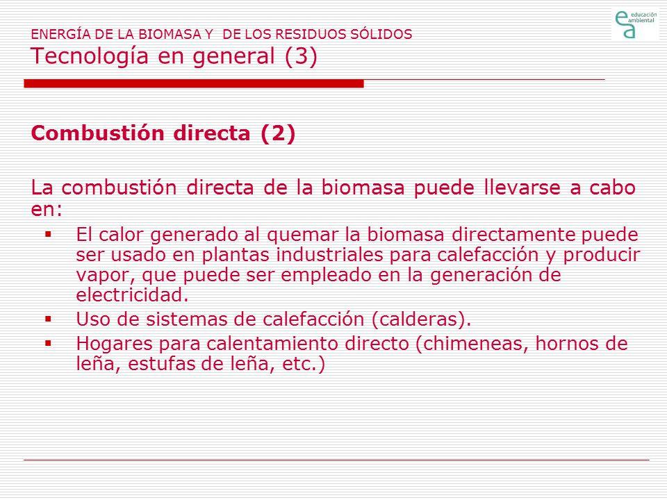 La combustión directa de la biomasa puede llevarse a cabo en: