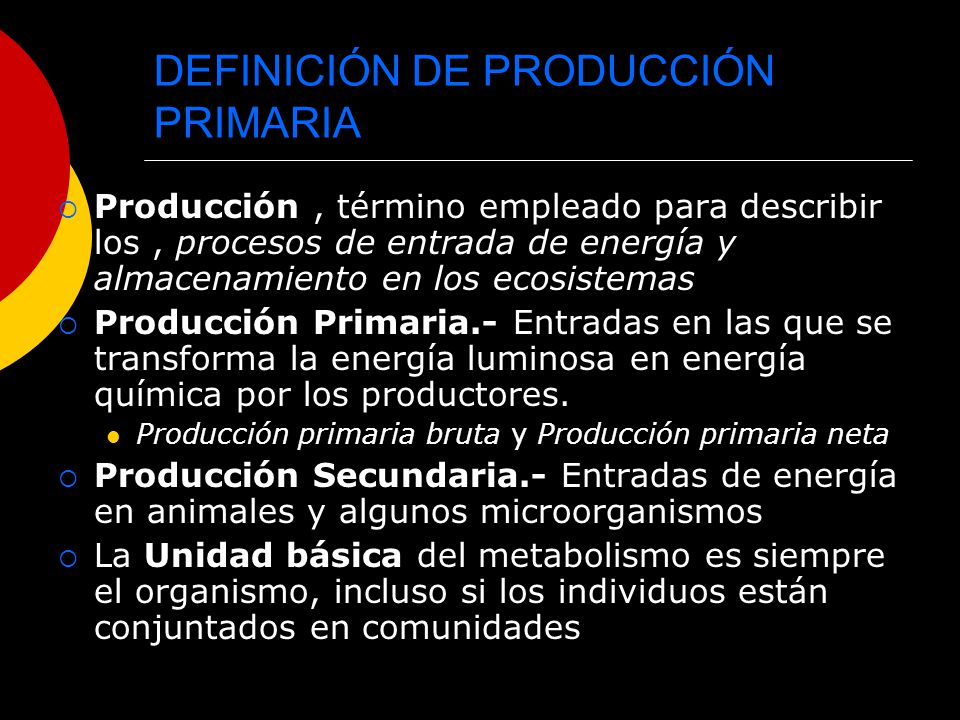 DEFINICIÓN DE PRODUCCIÓN PRIMARIA