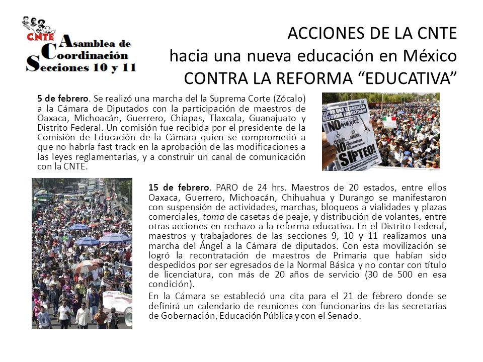 ACCIONES DE LA CNTE hacia una nueva educación en México CONTRA LA REFORMA EDUCATIVA