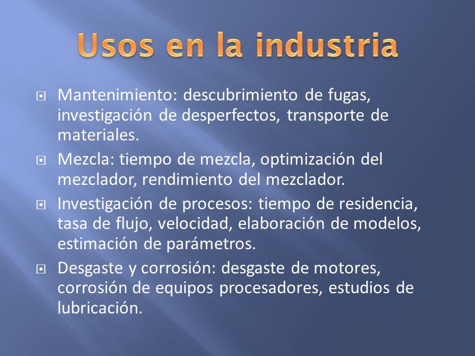 Usos en la industria Mantenimiento: descubrimiento de fugas, investigación de desperfectos, transporte de materiales.