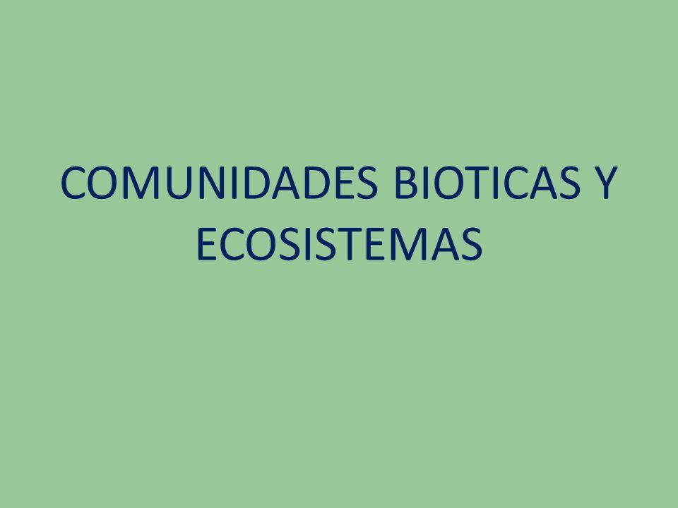 COMUNIDADES BIOTICAS Y ECOSISTEMAS