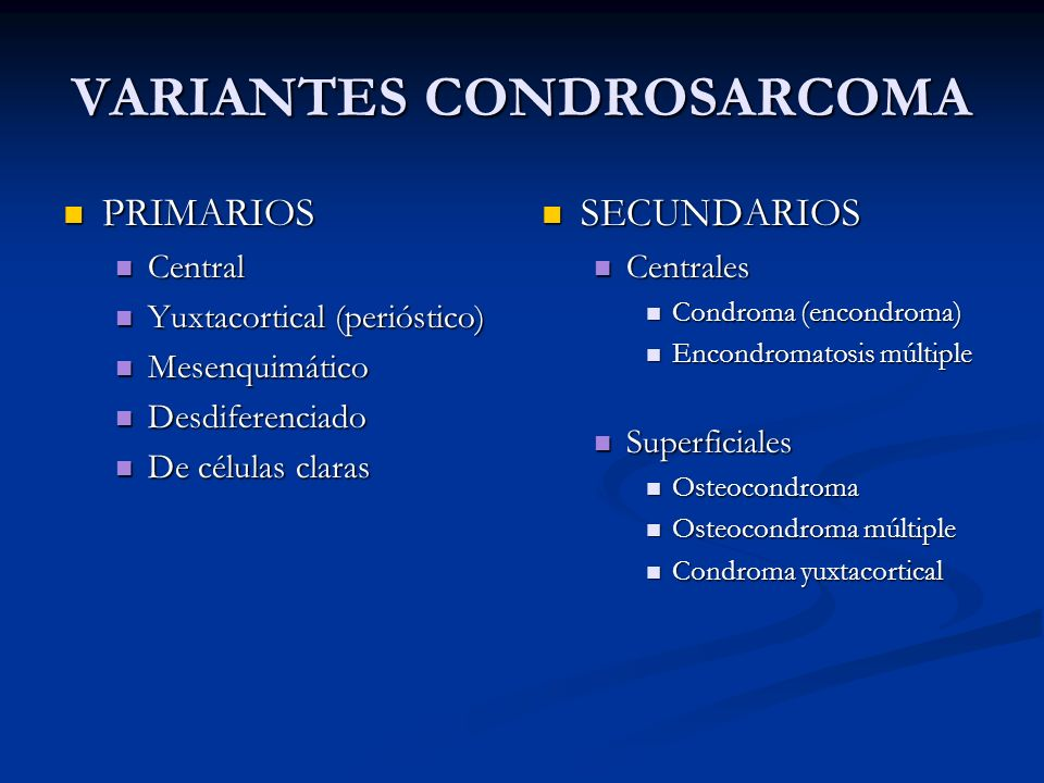 VARIANTES CONDROSARCOMA