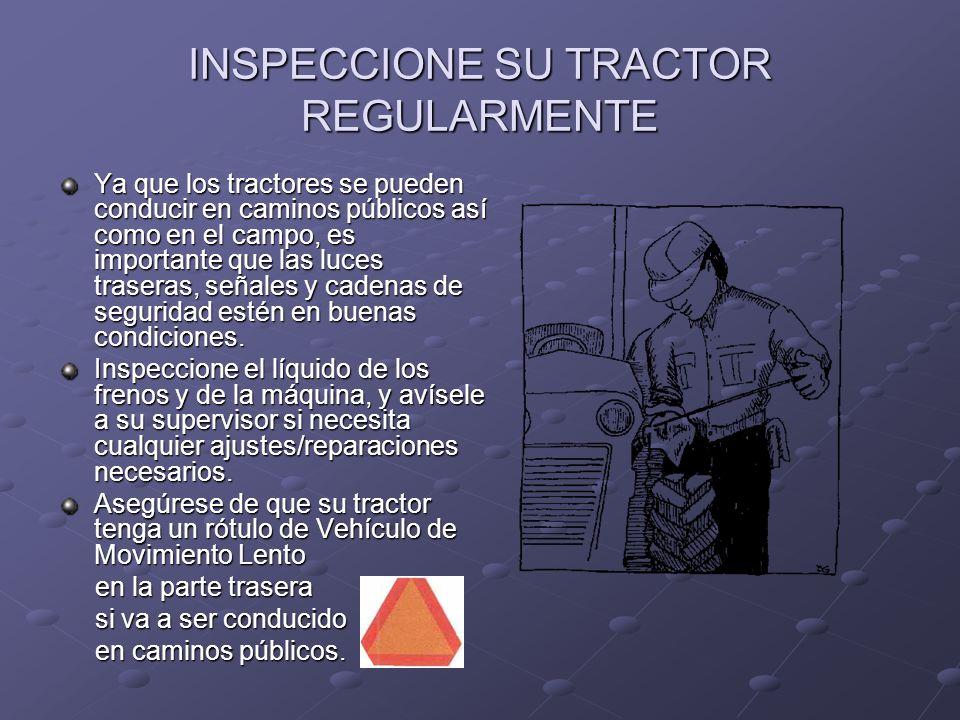 INSPECCIONE SU TRACTOR REGULARMENTE